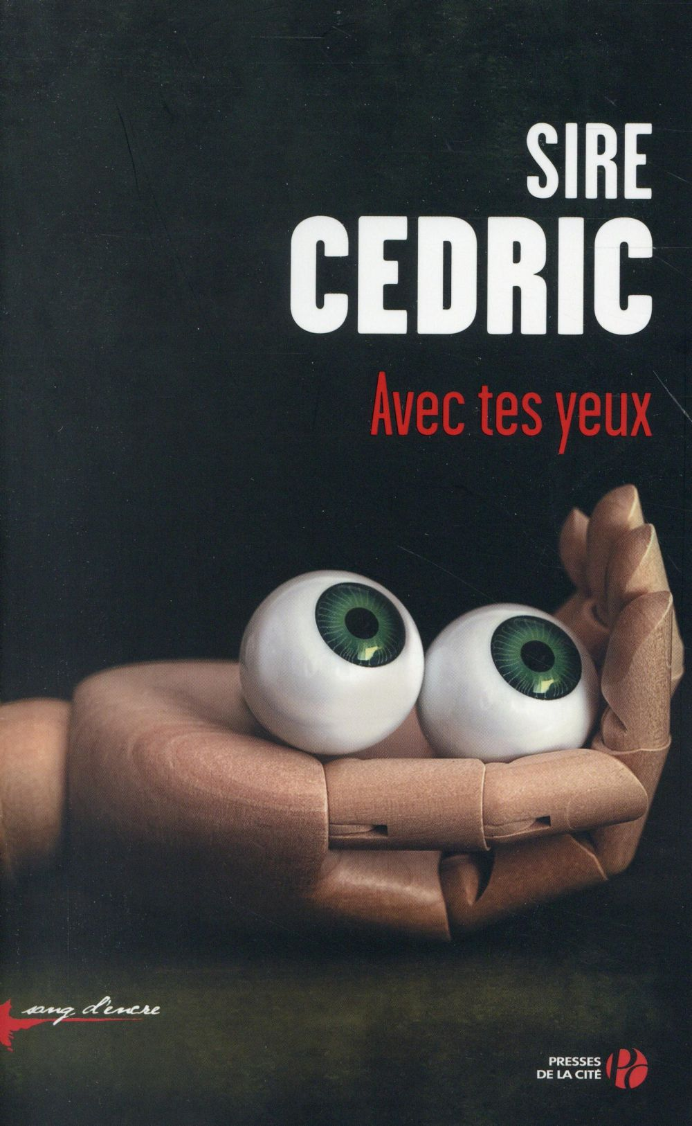 Avec tes yeux | Sire Cédric. Auteur