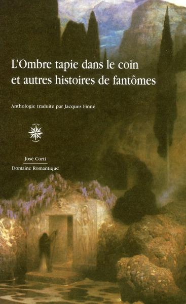 L'OMBRE TAPIE DANS LE COIN ET AUTRES HISTOIRES DE FANTOMES
