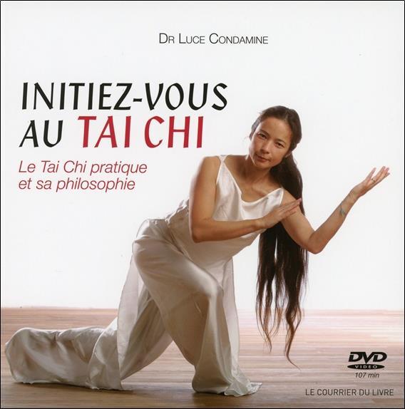 Initiez-Vous Au Tai Chi ; Le Tai Chi Pratique Et Sa Philosophie