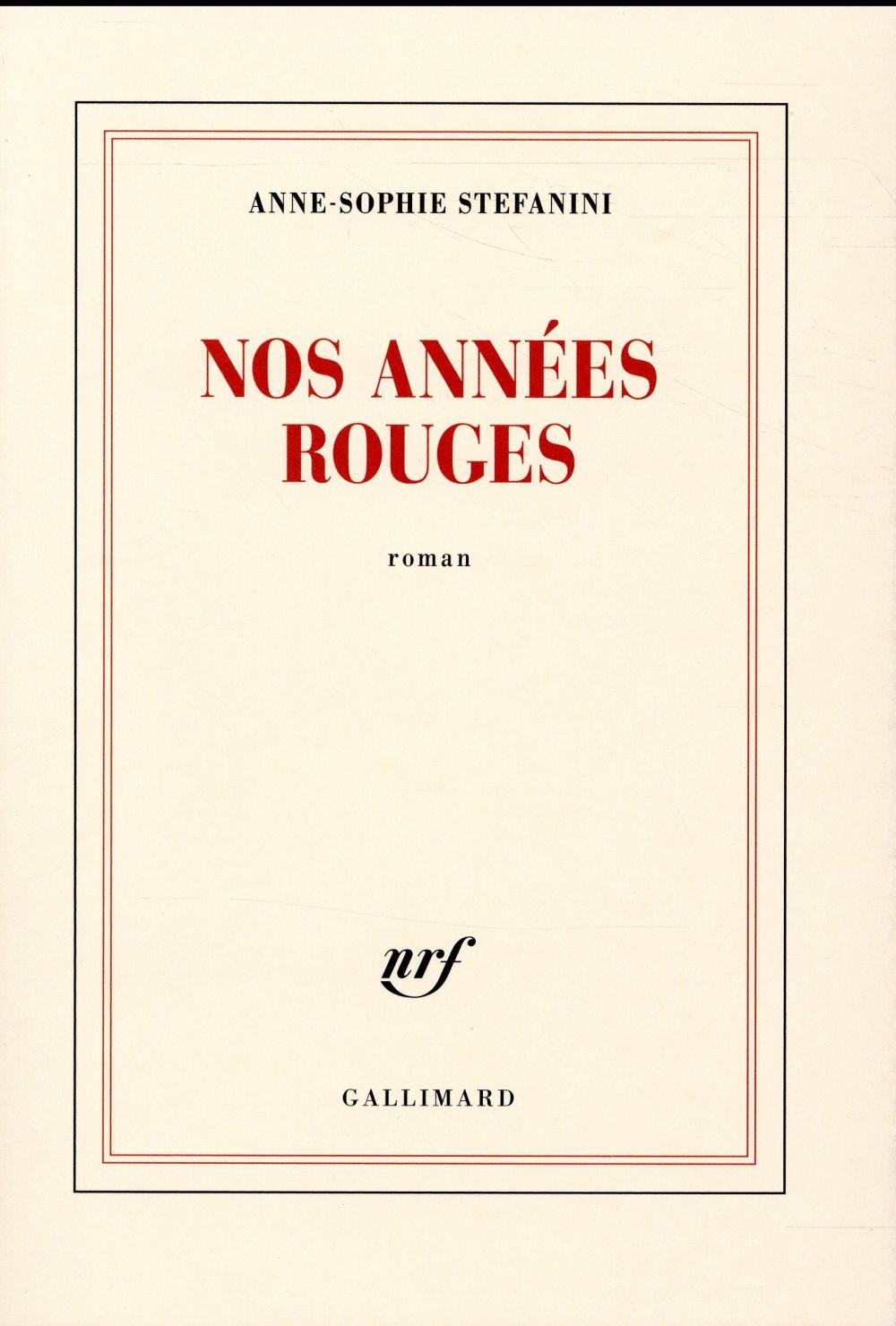 Nos années rouges : roman | Stefanini, Anne-Sophie. Auteur