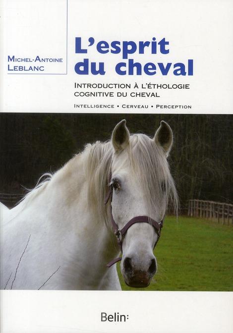 L'Esprit Du Cheval ; Introduction A L'Ethologie Cognitive Du Cheval