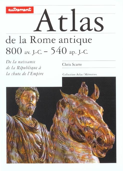 ATLAS DE LA ROME ANTIQUE 800 AV.J-C.-540 AP.J-C.