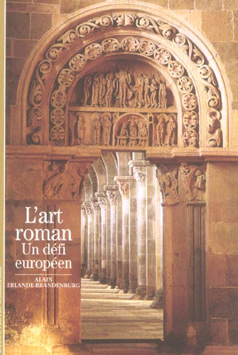 L'ART ROMAN : UN DEFI EUROPEEN