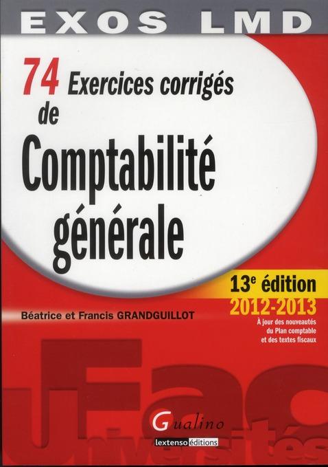 74 Exercices Corriges De Comptabilite Generale (13e Edition)