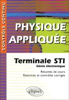 Physique Appliquee Terminale Sti Genie Electronique Resumes De Cours Exercices & Controles Corriges