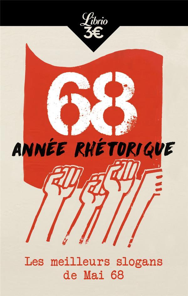 68 ANNEE RHETORIQUE : LES MEILLEURS SLOGANS DE MAI 68