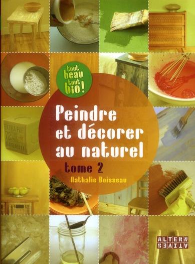 Peindre Et Decorer Au Naturel T.2