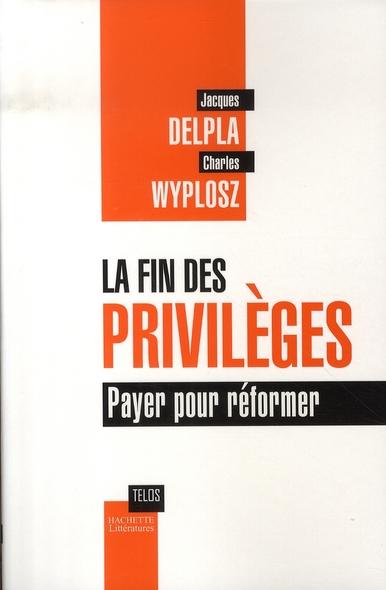 La Fin Des Privileges ; Payer Pour Reformer