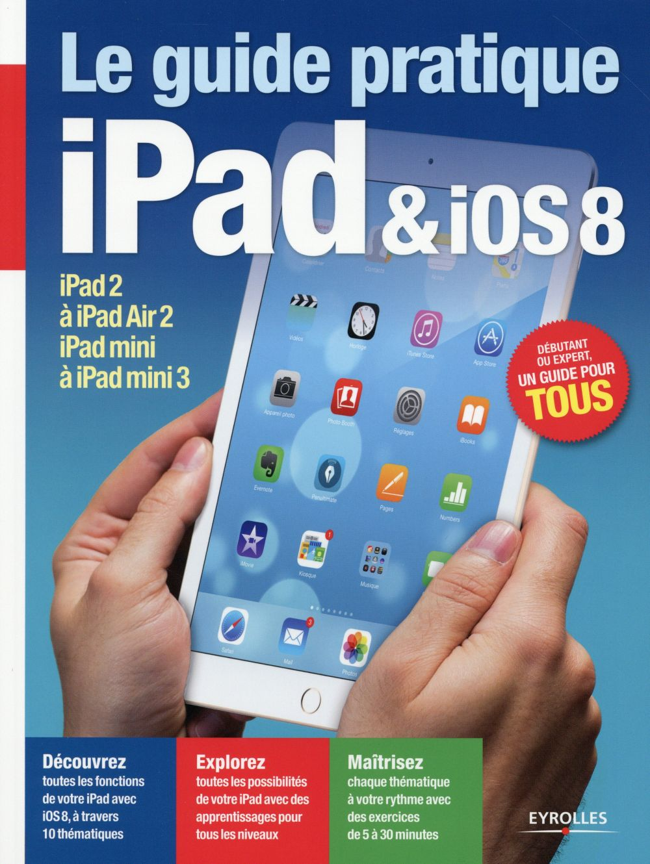guide pratique iPad et ios 8 (Le) | Neuman, Fabrice
