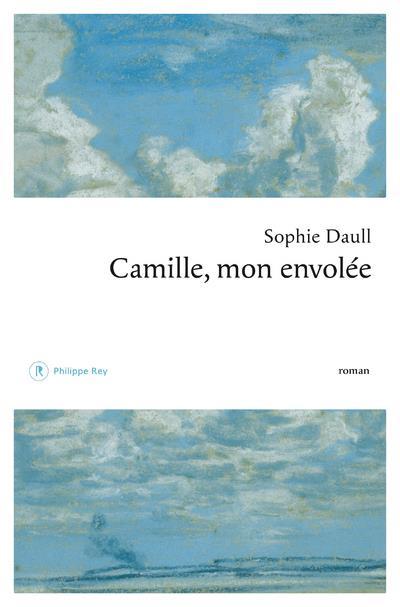 Camille, mon envolée : roman | Daull, Sophie. Auteur