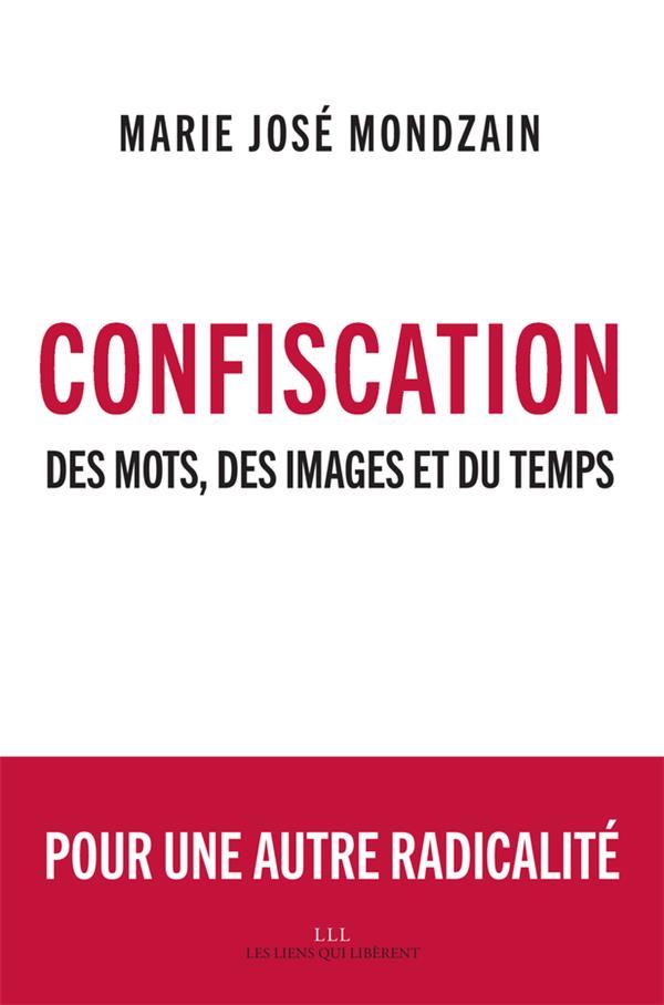 Confiscation ; des mots, des images et du temps