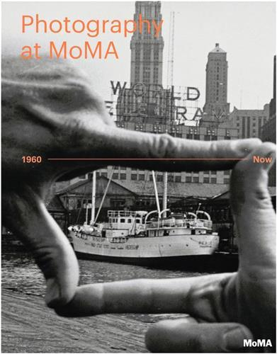 Photography At Moma: 1960 To Now (Vol 2) /Anglais