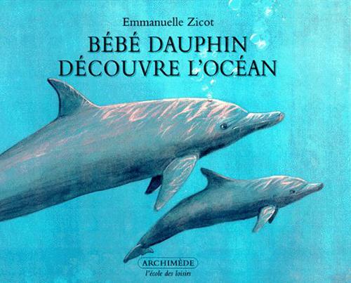 Bebe Dauphin Decouvre L Ocean