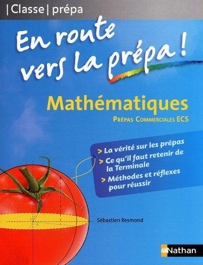 Mathematiques ; En Route Vers La Prepa Commerciale Ecs