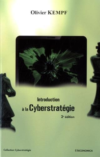 Introduction à la cyberstratégie | Kempf, Olivier (1963-....). Auteur