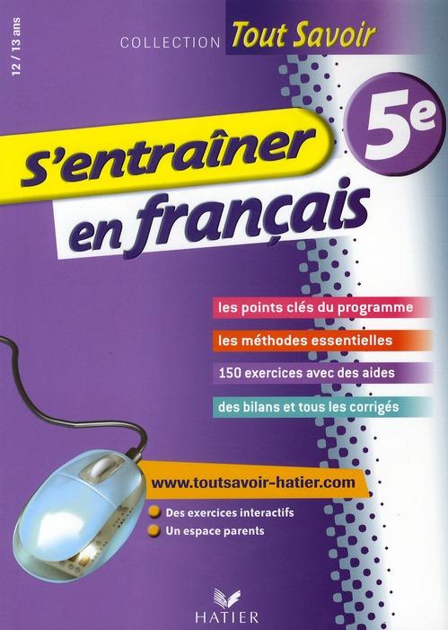 Tout Savoir; S'Entrainer En Francais ; 5eme