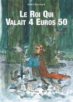 Couverture de Le roi qui valait 4 euros 50
