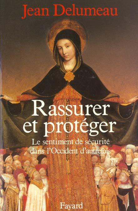 RASSURER ET PROTEGER : LE SENTIMENT DE SECURITE DANS L'OCCIDENT D'AUTREFOIS