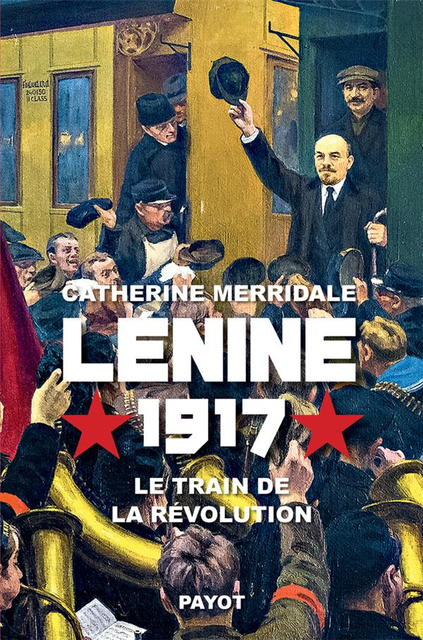 LENINE, 1917 : LE TRAIN DE LA REVOLUTION