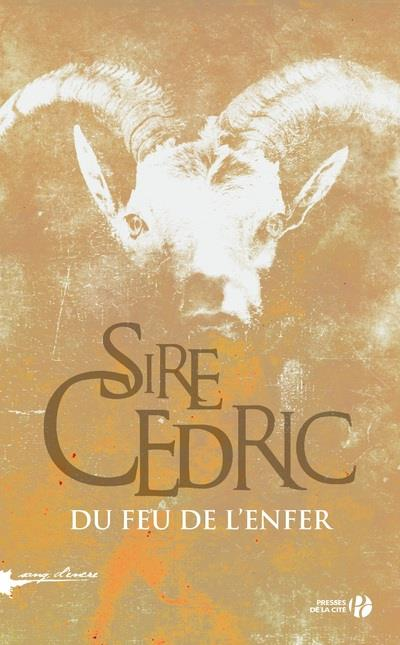 feu de l'enfer (Du) : roman | Sire Cédric. Auteur
