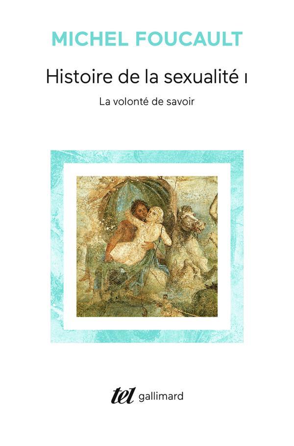 HISTOIRE DE LA SEXUALITE T1 :  LA VOLONTE DE SAVOIR