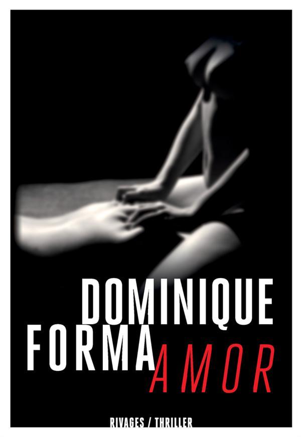 Amor | Forma, Dominique. Auteur