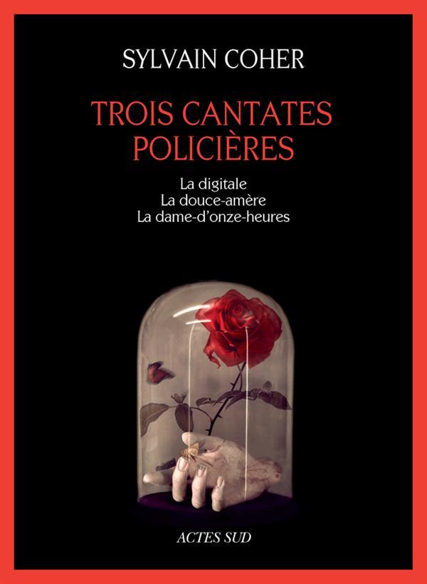 Trois cantates policières | Coher, Sylvain (1971-....). Auteur