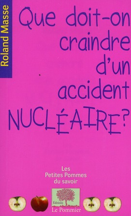 Que Doit-On Craindre D'Un Accident Nucleaire ?