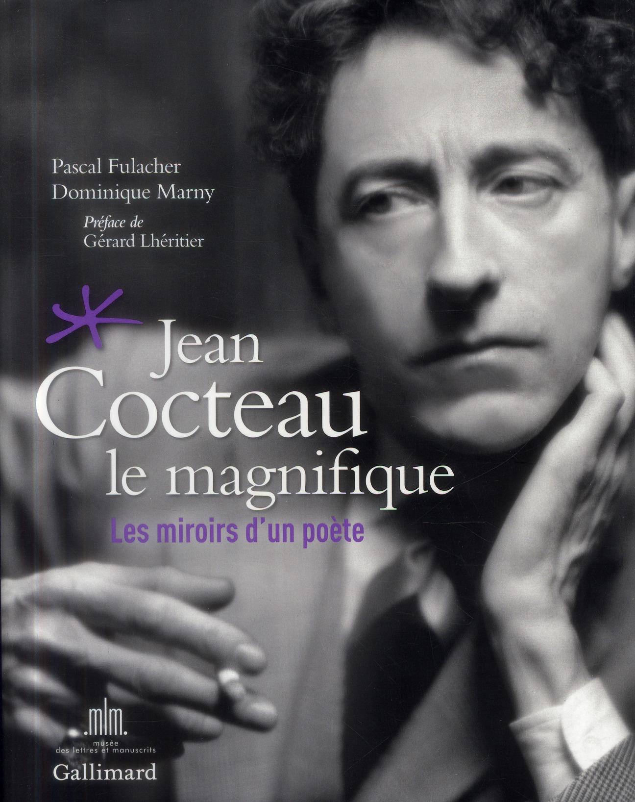 JEAN COCTEAU LE MAGNIFIQUE, LES MIROIRS D'UN POETE