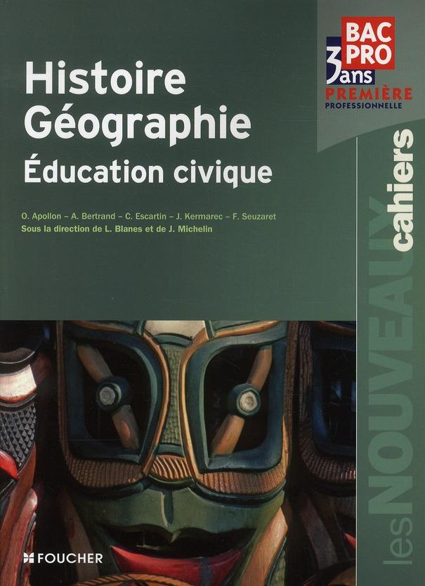 Les Nouveaux Cahiers; Histoire-Geographie/Education Civique ; 1ere Professionnelle Bac Pro ; Livre-Pochette
