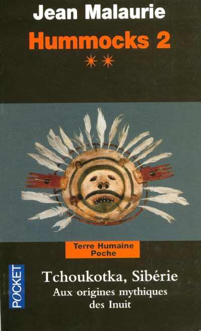 HUMMOCKS 2 T2 : TCHOUKOTKA,SIBERIE-AUX ORIGINES MYTHIQUES DES INUIT-
