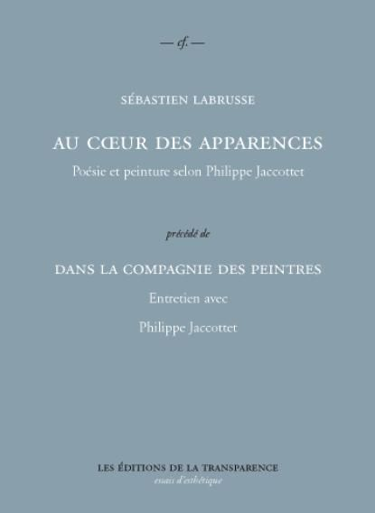 AU COEUR DES APPARENCES / EN COMPAGNIE DES PEINTRES