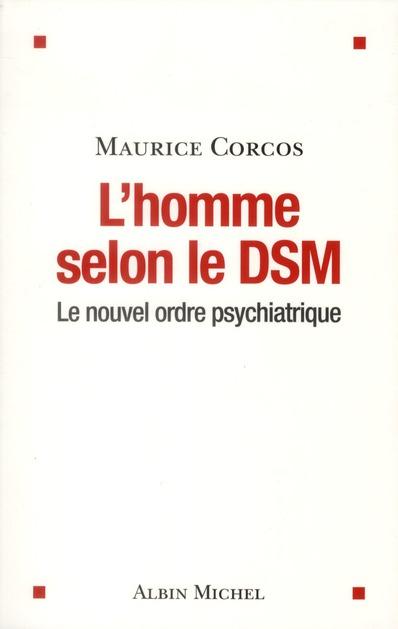 L'Homme Selon Le Dsm ; Le Nouvel Ordre Psychiatrique