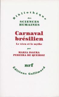 CARNAVAL BRESILIEN VECU ET MYT