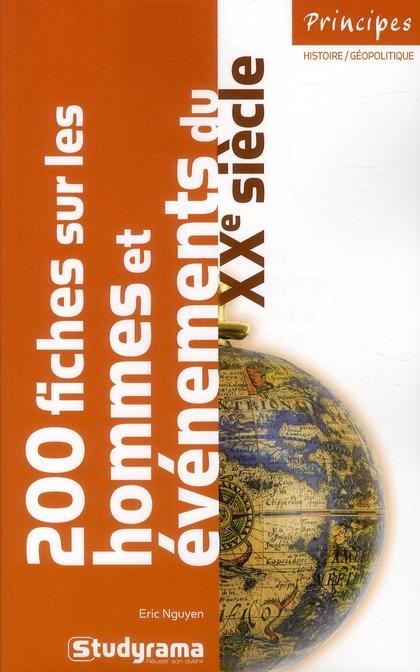 200 Fiches Sur Les Hommes Et Evenements Du Xx Siecle (3e Edition)