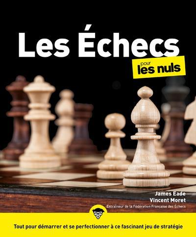 Les Echecs Pour Les Nuls (2e Edition)