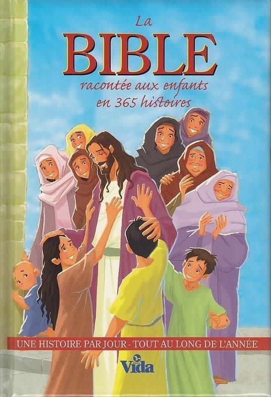 La Bible Racontee Aux Enfants En 365 Hisoires Une Histoire Par Jour Tout Au Long De L'Annee