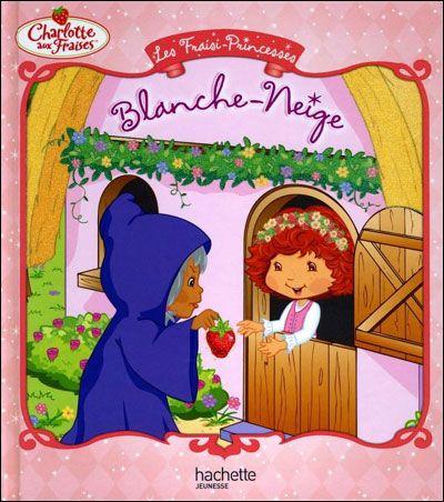 Les Fraisi-Princesses ; Blanche-Neige