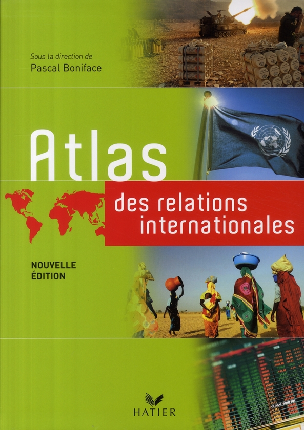 Atlas Des Relations Internationales Ed. 2008