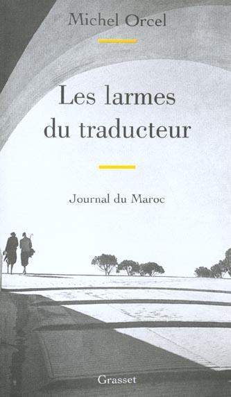 LES LARMES DU TRADUCTEUR JOURNAL DU MAROC