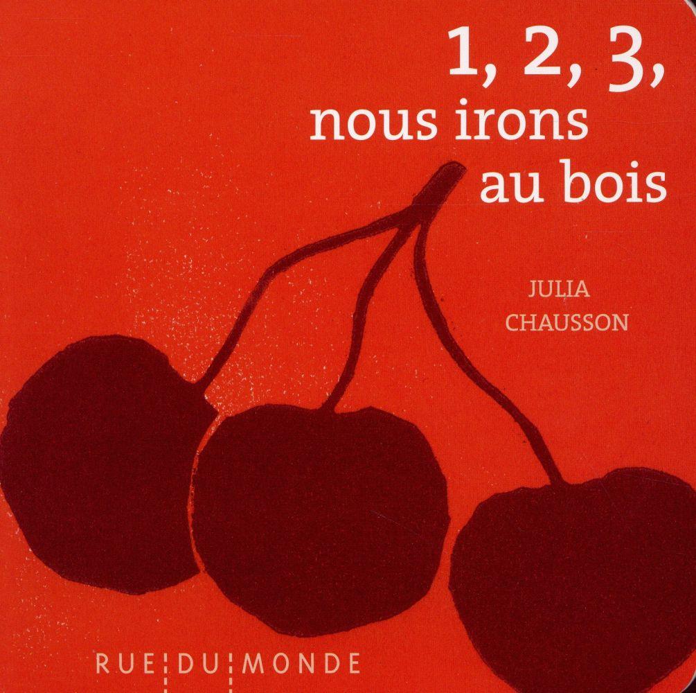 1, 2, 3, nous irons au bois / Julia Chausson | Chausson, Julia (1977-)