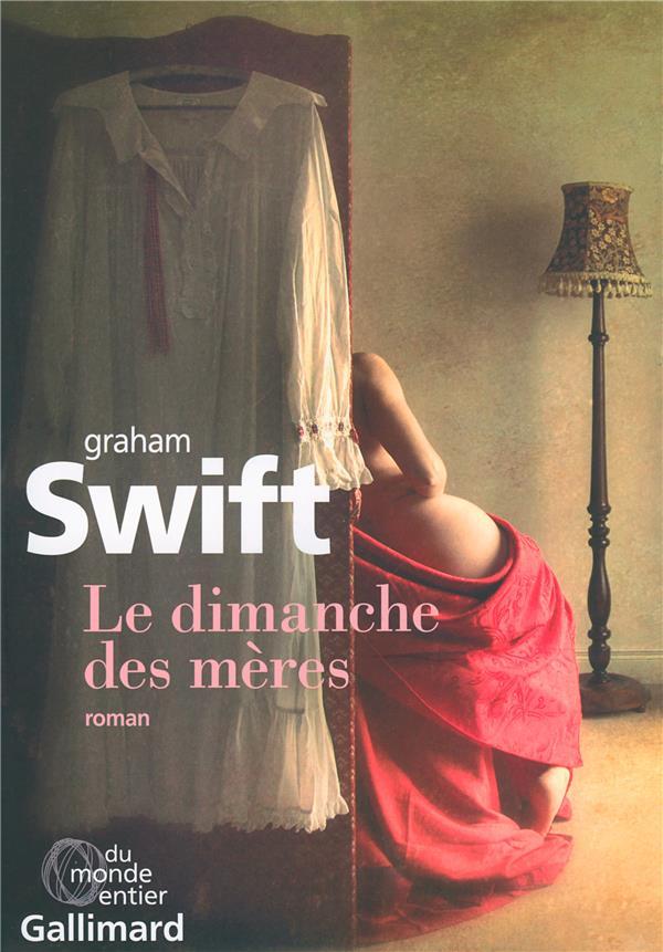 dimanche des mères (Le) : roman | Swift, Graham. Auteur