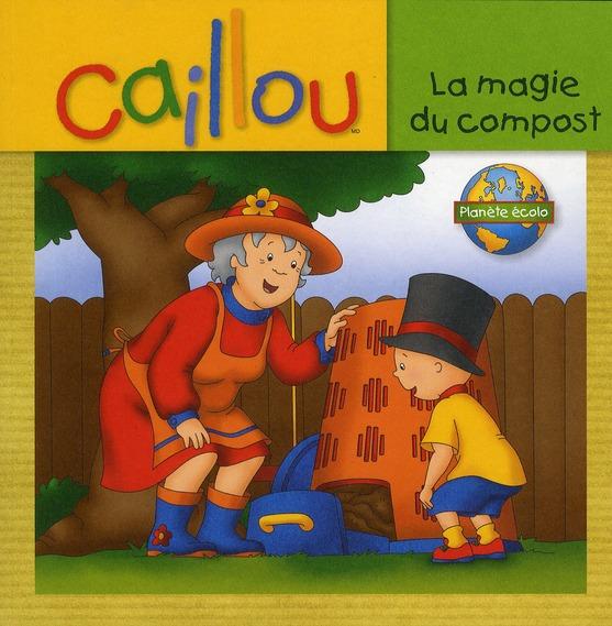 Caillou ; La Magie Du Compost