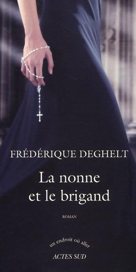 nonne et le brigand (La) : roman | Deghelt, Fredérique. Auteur