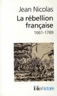 LA REBELLION FRANCAISE 1661-1789