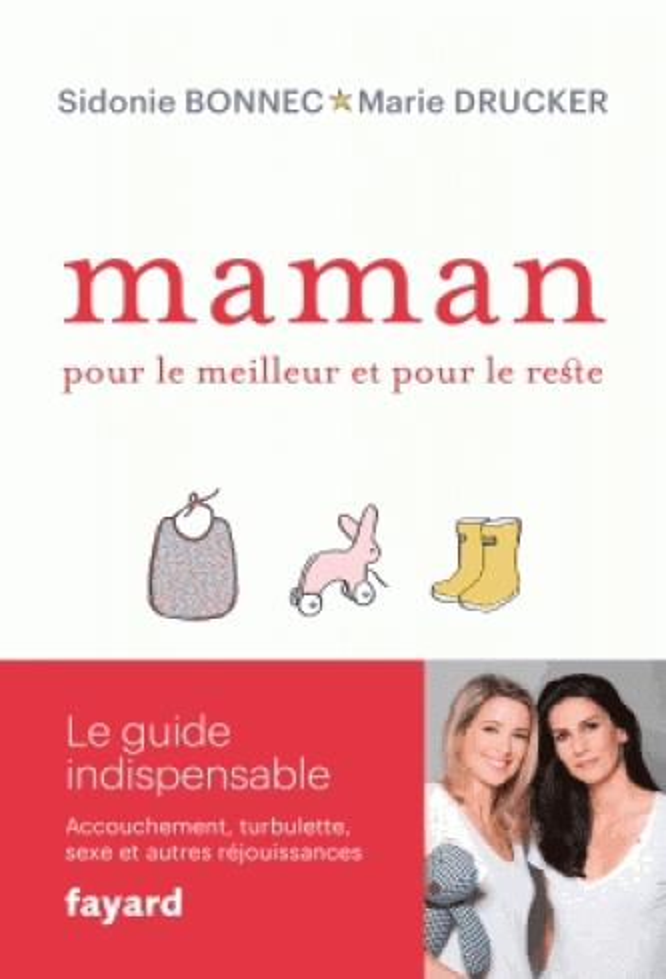 Maman ; pour le meilleur et pour le reste