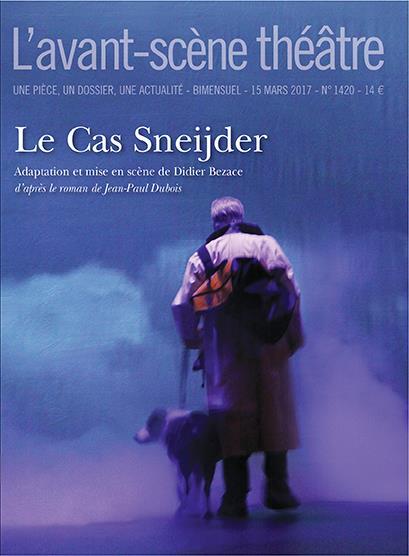 REVUE L'AVANT-SCENE THEATRE N.1420 ; le cas Sneijder