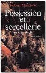 POSSESSION ET SORCELLERIE AU XVII SIECLE*