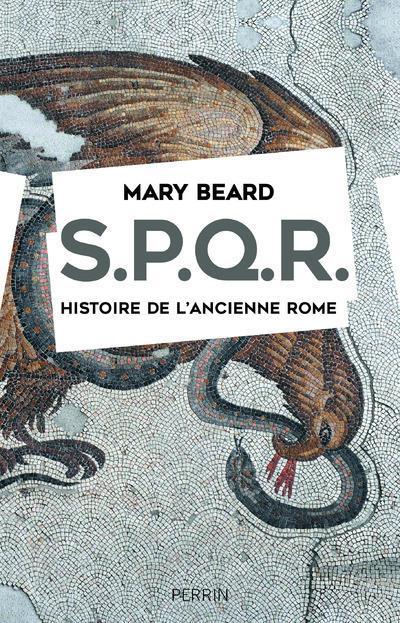 S.P.Q.R. HISTOIRE DE L'ANCIENNE ROME