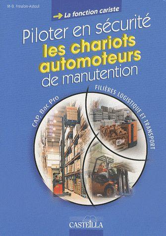 Piloter En Securite Les Chariots ; Cap, Bac Pro ; Filieres Logistique Et Transport